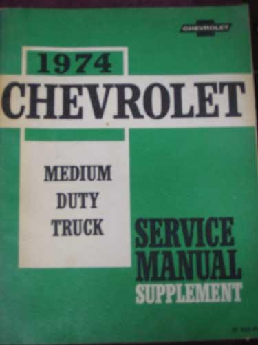 manual $ 25 1974 chevrolet medium duty truck service manual